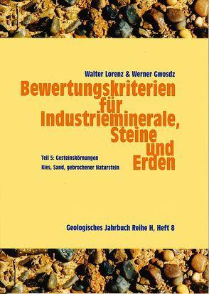 Bewertungskriterien für Industrieminerale, Steine und Erden / Gesteinskörnungen von Gwosdz,  Werner, Lorenz,  Walter
