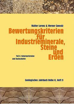 Bewertungskriterien für Industrieminerale, Steine und Erden / Naturwerksteine und Dachschiefer von Gwosdz,  Werner, Lorenz,  Walter