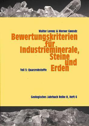 Bewertungskriterien für Industrieminerale, Steine und Erden / Quarzrohstoffe von Gwosdz,  Werner, Lorenz,  Walter, xxxx