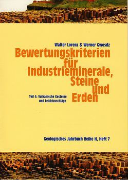 Bewertungskriterien für Industrieminerale, Steine und Erden / Vulkanische Gesteine und Leichtzuschläge von Gwosdz,  Werner, Lorenz,  Walter