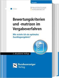 Bewertungskriterien und -matrizen im Vergabeverfahren von Ferber,  Thomas