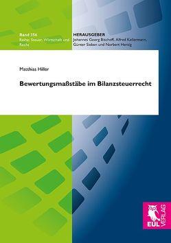 Bewertungsmaßstäbe im Bilanzsteuerrecht von Hiller,  Matthias