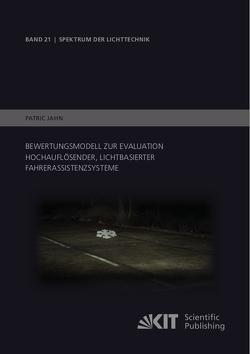Bewertungsmodell zur Evaluation hochauflösender, lichtbasierter Fahrerassistenzsysteme von Jahn,  Patric