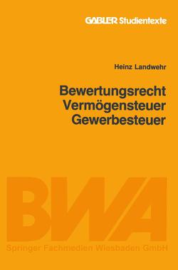 Bewertungsrecht/Vermögensteuer/Gewerbesteuer von Landwehr,  Heinz