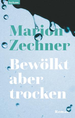 Bewölkt aber trocken von Zechner,  Marion