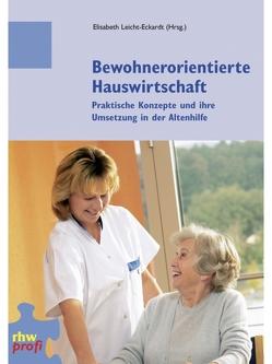 Bewohnerorientierte Hauswirtschaft von Leicht-Eckardt,  Elisabeth