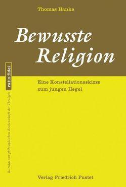 Bewusste Religion von Hanke,  Thomas
