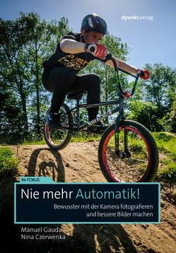 Nie mehr Automatik! von Czerwenka,  Nina, Gauda,  Manuel