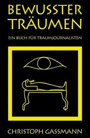 Bewusster Träumen von Gassmann,  Christoph