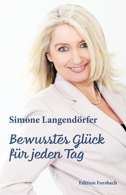 Bewusstes Glück für jeden Tag von Langendörfer,  Simone