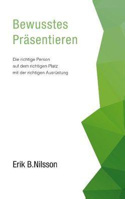 Bewusstes Präsentieren von Nilsson,  Erik B.