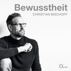 Bewusstheit von Bischoff,  Christian