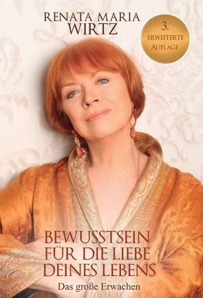 BEWUSSTSEIN für DIE LIEBE Deines LEBENS von Wirtz,  Renata Maria