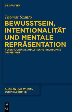 Bewusstsein, Intentionalität und mentale Repräsentation von Szanto,  Thomas