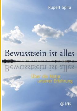 Bewusstsein ist alles von Spira,  Rupert, van Hoorn,  Dr. Jörg