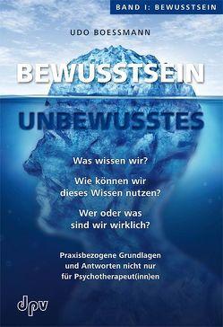Bewusstsein – Unbewusstes Band I: Bewusstsein von Boessmann,  Udo