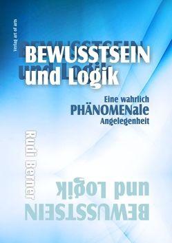 Bewusstsein und Logik von Bartl,  Silvia J.B., Berner,  Rudi