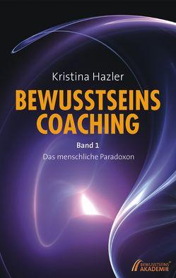 BewusstseinsCoaching 1 von Hazler,  Kristina