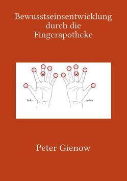 Bewusstseinsentwicklung durch die Fingerapotheke von Gienow,  Peter