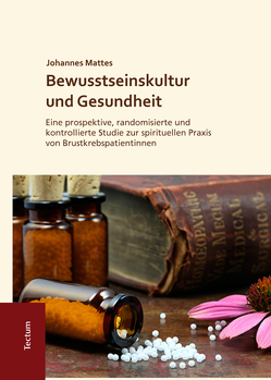 Bewusstseinskultur und Gesundheit von Mattes, Johannes Friedrich