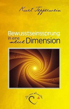 Bewusstseinssprung in eine neue Dimension von Tepperwein,  Kurt
