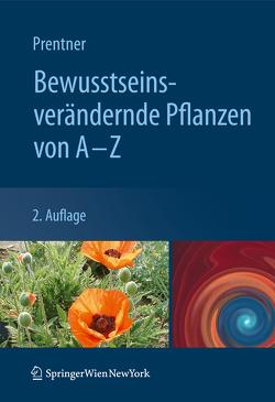 Bewusstseinsverändernde Pflanzen von A – Z von Prentner,  Angelika