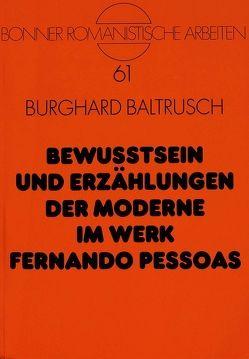 Bewußtsein und Erzählungen der Moderne im Werk Fernando Pessoas von Baltrusch,  Burghard