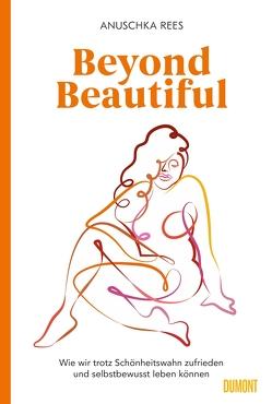 Beyond Beautiful von Esmeraldo,  Marina, Khayat,  Rasha, Rees,  Anuschka