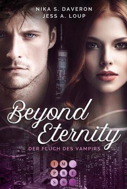 Beyond Eternity. Der Fluch des Vampirs von Daveron,  Nika S., Loup,  Jess A.