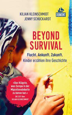 Beyond Survival von Kleinschmidt,  Kilian, Schuckardt,  Jenny