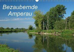 Bezaubernde Amperau (Wandkalender 2018 DIN A3 quer) von Brigitte Deus-Neumann,  Dr.