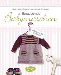 Bezaubernde Babymaschen von Lucano,  Frédéric, Lucano,  Sonia