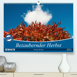 Bezaubernder Herbst (Premium, hochwertiger DIN A2 Wandkalender 2021, Kunstdruck in Hochglanz) von Kruse,  Gisela