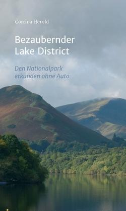 Bezaubernder Lake District von Herold,  Corrina