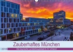 Bezauberndes München – Die bayrische Landeshauptstadt und ihr Umland. (Wandkalender 2018 DIN A3 quer) von Kelle,  Stephan