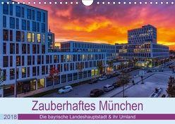 Bezauberndes München – Die bayrische Landeshauptstadt und ihr Umland. (Wandkalender 2018 DIN A4 quer) von Kelle,  Stephan