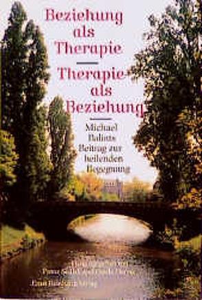 Beziehung als Therapie – Therapie als Erziehung von Gerber,  Gisela, Sedlak,  Franz