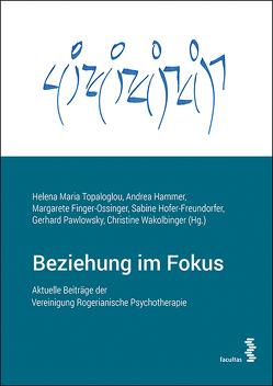 Beziehung im Fokus von Finger - Ossinger,  M., Hammer,  A., Hofer - Freundorfer,  S., Pawlowsky,  G., Topaloglou,  H.M., Wakolbinger,  C.