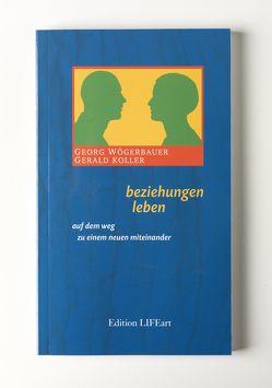 beziehungen leben von Koller,  Gerald, Wögerbauer,  Georg