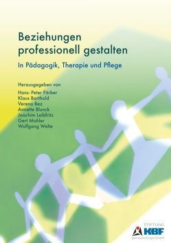 Beziehungen professionell gestalten von Färber,  Hans-Peter