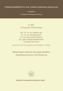 Beziehungen zwischen Garneigenschaften, Gewebekonstruktion und Veredlung von Berndt,  Hans-Joachim, Bossmann,  Adelgunde, Kapur,  Dev, Stein,  Wolfgang, Valk,  Giselher