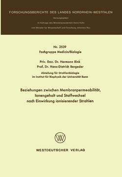 Beziehungen zwischen Membranpermeabilität, Ionengehalt und Stoffwechsel nach Einwirkung ionisierender Strahlen von Rink,  Hermann