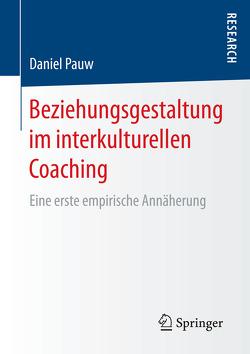 Beziehungsgestaltung im interkulturellen Coaching von Pauw,  Daniel
