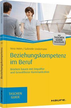 Beziehungskompetenz im Beruf von Heim,  Vera, Lindemann,  Gabriele