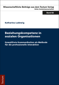 Beziehungskompetenz in sozialen Organisationen von Ludewig,  Katharina