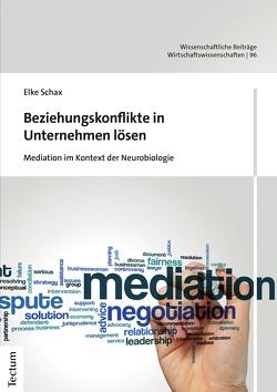Beziehungskonflikte in Unternehmen lösen von Schax,  Elke