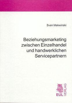 Beziehungsmarketing zwischen Einzelhandel und handwerklichen Servicepartnern von Hansen,  Ursula, Mekwinski,  Sven