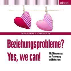 Beziehungsprobleme? Yes, we can! von Sonnenholzer,  Dieter A, Sonnenholzer,  Sigrid