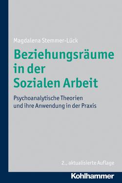 Beziehungsräume in der Sozialen Arbeit von Stemmer-Lück,  Magdalena