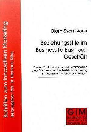 Beziehungsstile im Business-to-Business-Geschäft von Ivens,  Björn